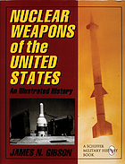 Nuclear weapons of the United States : an illustrated history