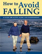 How to avoid falling : a guide for active and aging seniors