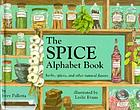 The spice alphabet book : herbs, spices, and other natural flavors