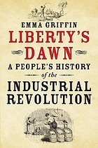 Liberty's dawn : a people's history of the Industrial Revolution