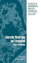 Eukaryotic membranes and cytoskeleton : origins and evolution