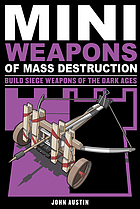 Mini Weapons of Mass Destruction 3 : Build Siege Weapons of the Dark Ages.