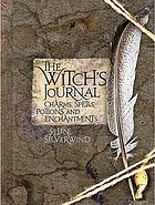 The witch's journal : charms, spells, potions and enchantments