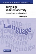 Language in late modernity : interaction in an urban school