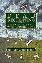 Dead reckoning : calculating without instruments