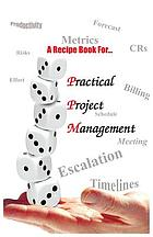 A recipe Book for- practical project management