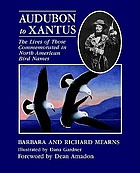 Audubon to Xʹantus : the lives of those commemorated in North American bird names