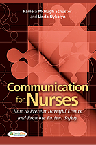 Communication for nurses : how to prevent harmful events and promote patient safety