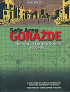 Safe area Goražde : [the war in eastern Bosnia 1992-95]