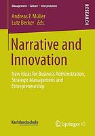 Narrative and innovation : new ideas for business administration, strategic management and entrepreneurship