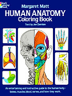 Human anatomy coloring book : [an entertaining and instructive guide to the human body-bones, muscles, blood, nerves, and how they work]