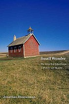 Small wonder : the little red schoolhouse in history and memory