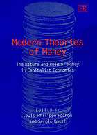Modern theories of money : the nature and role of money in capitalist economies
