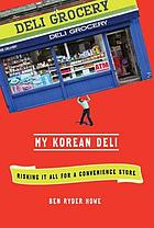 My Korean deli : risking it all for a convenience store
