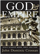 God and empire : Jesus against Rome, then and now