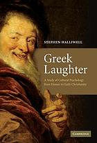 Greek laughter : a study in cultural psychology from Homer to early Christianity