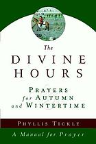 The divine hours : prayers for autumn and wintertime
