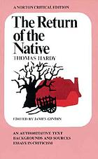 The return of the native; an authoritative text, background [and] criticism.