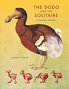 The dodo and the solitaire : a natural history