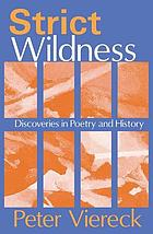 Strict wildness : discoveries in poetry and history