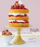 Sky high : irresistible triple-layer cakes