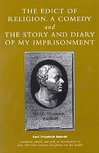 The edict of religion : a comedy ; and, The story and diary of my imprisonment
