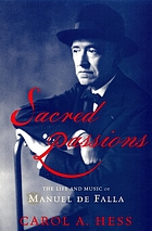 Sacred passions : the life and music of Manuel de Falla