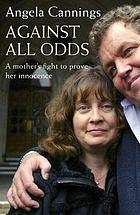 Against all odds : a mother's fight to prove her innocence