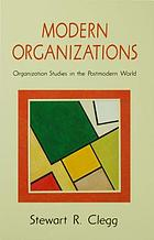 Modern organizations : organization studies in the postmodern world