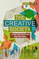The creative society : how the future can be won