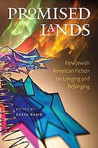 Promised lands : new Jewish American fiction on longing and belonging