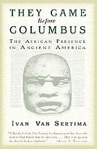 They came before Columbus : the African presence in ancient America