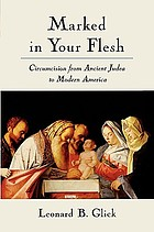 Marked in your flesh : circumcision from ancient Judea to modern America