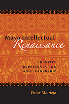 Maya intellectual renaissance : identity, representation, and leadership