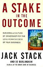 A stake in the outcome : building a culture of ownership for the long-term success of your business