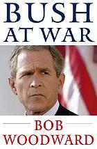 Bush at war [Pt. 1]