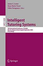 Intelligent tutoring systems : 7th International Conference, ITS 2004, Maceió, Alagoas, Brazil, August 30-September 3, 2004 : proceedings