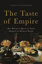 The taste of empire : how Britain's quest for food shaped the modern world