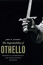 The improbability of Othello : rhetorical anthropology and shakespearean selfhood