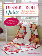 Dessert roll quilts : 12 simple dessert roll quilt patterns