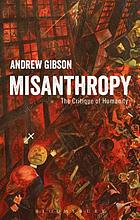 Misanthropy : the critique of humanity