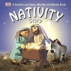 Nativity story : a sparkle and shine, rhythm and rhyme book.