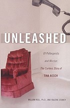 Unleashed : of poltergeists and murder : the curious story of Tina Resch