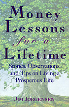 Money lessons for a lifetime : stories, observations, and tips on living a prosperous life