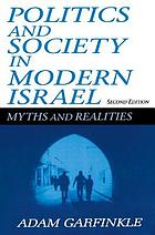 Politics and society in modern Israel : myths and realities