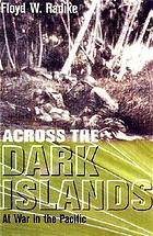 Across the dark islands : the war in the Pacific
