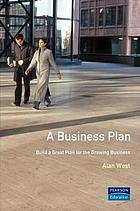 A business plan : build a great plan for the growing business