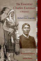 The essential Charles Eastman (Ohiyesa) : light on the Indian world