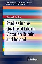 Studies in the quality of life in Victorian Britain and Ireland