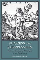 Success and suppression : Arabic sciences and philosophy in the Renaissance